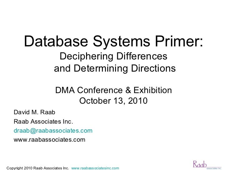 Database Systems Primer: Deciphering Differences  and Determining Directions DMA Conference & Exhibition October 13, 2010 ...