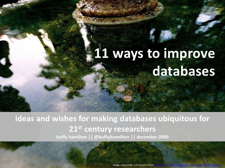 12 ways to improve databases<br />ideas and wishes for making databases ubiquitous for 21st century researchersbuffy hamil...