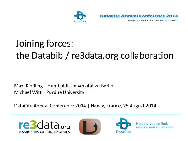 Maxi Kindling | Humboldt-Universität zu Berlin  Michael Witt | Purdue University  DataCite Annual Conference 2014 | Nancy,...