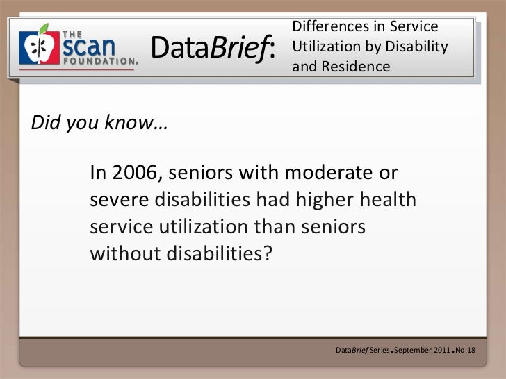 Differences in Service Utilization by Disability and Residence<br />DataBrief Series ● September 2011 ● No.18<br />In 2006...