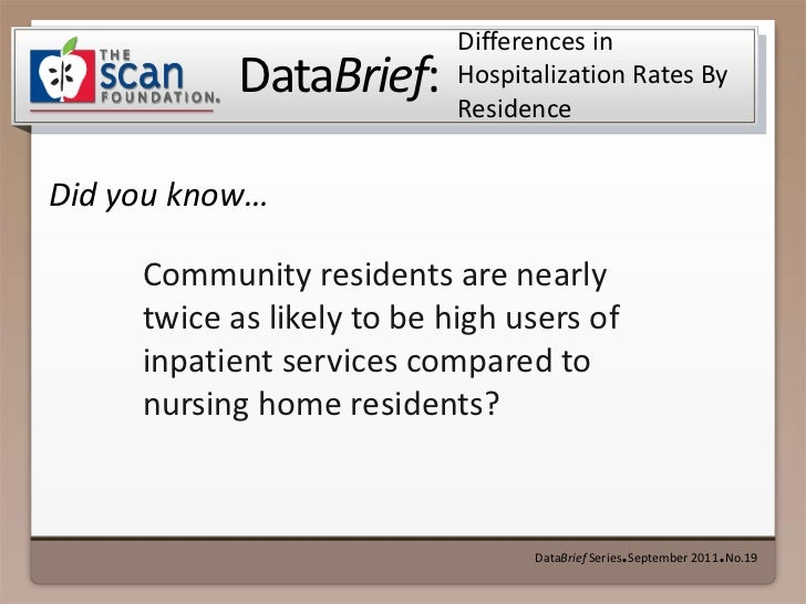 Differences in Hospitalization Rates By Residence <br />DataBrief Series ● September 2011 ● No.19<br />Community residents...