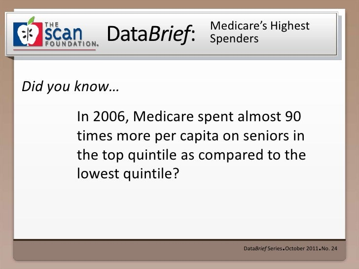 Medicare's Highest Spenders<br />In 2006, Medicare spent almost 90 times more per capita on seniors in the top quintile a...