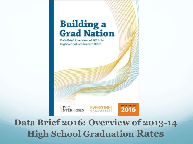 Data Brief 2016: Overview of 2013-14 High School Graduation Rates