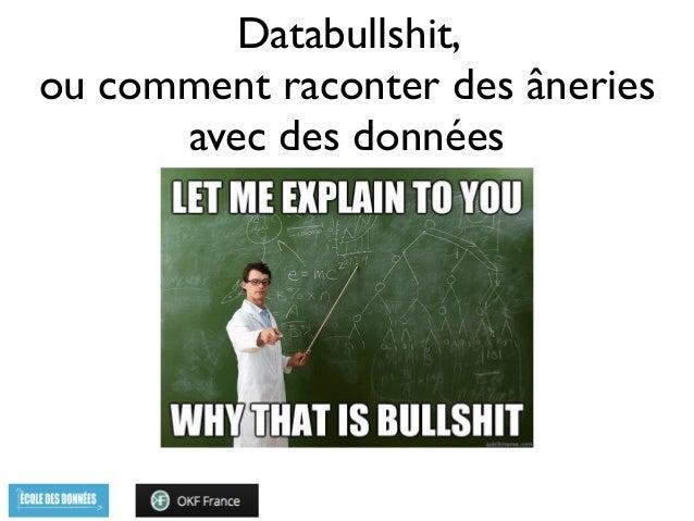 Databullshit,   ou comment raconter des âneries   avec des données