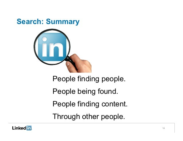 Search: Summary        People finding people.        People being found.        People finding content.        Through oth...