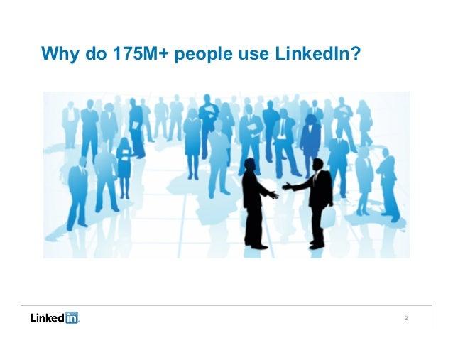 Why do 175M+ people use LinkedIn?                                    2