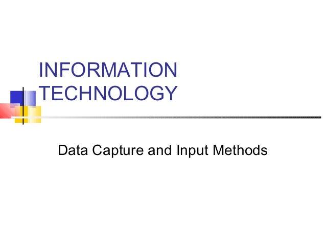 INFORMATIONTECHNOLOGY Data Capture and Input Methods
