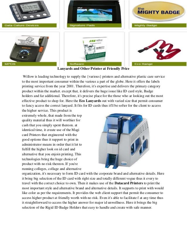 Lanyards and Other Printer at Friendly Price Willow is leading technology to supply the {various} printers and alternative...