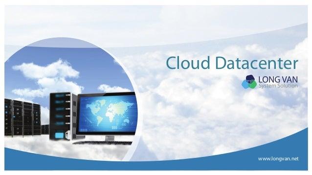 Cloud Datacenter  www.longvan.net