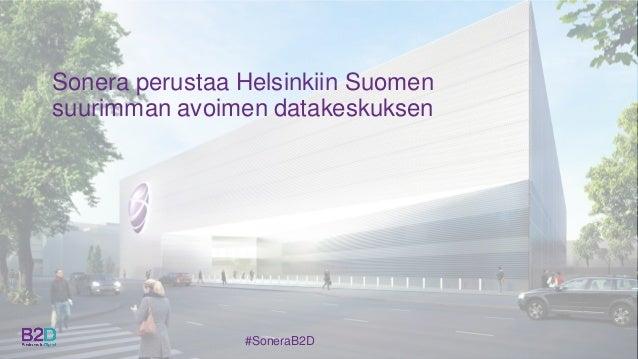 Datacenter Sonera - Suomen suurin avoin datakeskus