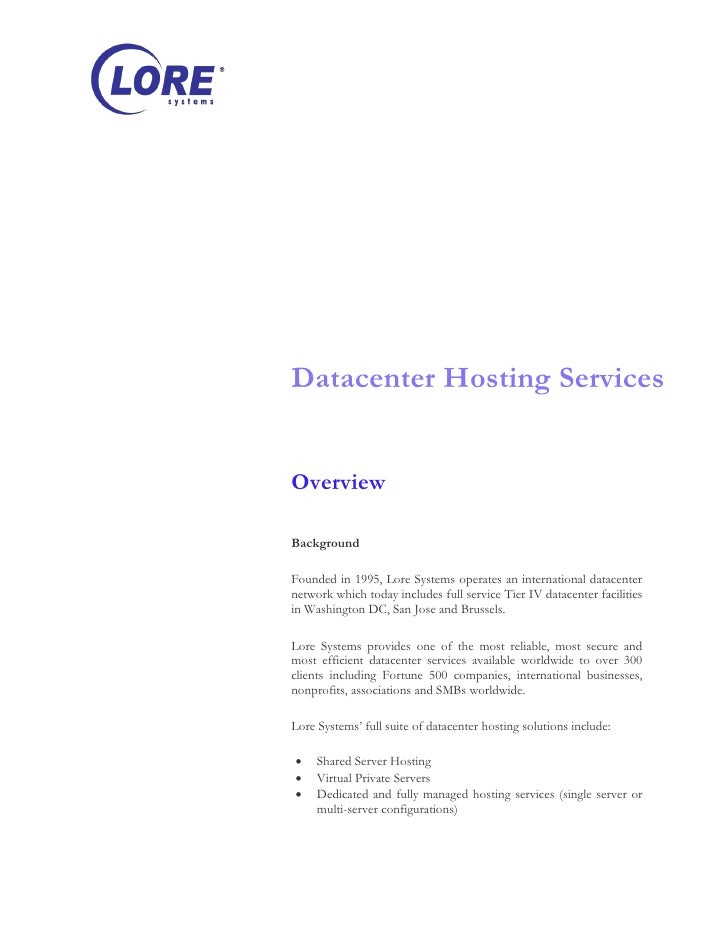 Datacenter Hosting Services   Overview  Background  Founded in 1995, Lore Systems operates an international datacenter net...