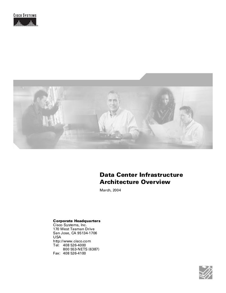 Data Center Infrastructure                         Architecture Overview                         March, 2004Corporate Head...