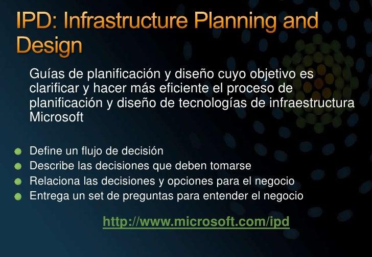IPD: InfrastructurePlanning and Design<br />Guías de planificación y diseño cuyo objetivo es clarificar y hacer más efici...