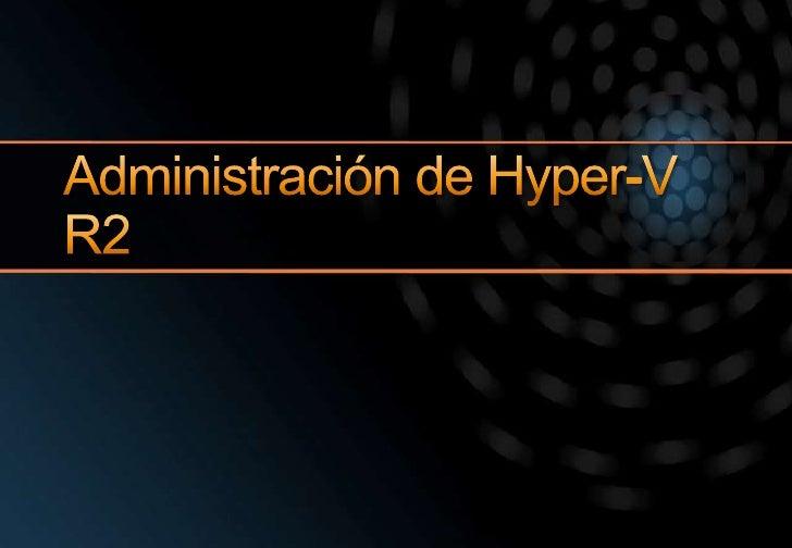 Administración de Hyper-V R2<br />