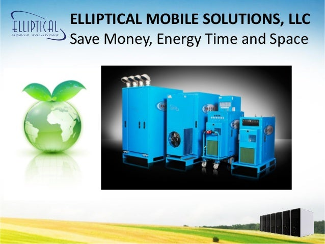 ELLIPTICAL MOBILE SOLUTIONS, LLCSave Money, Energy Time and Space