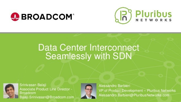 Proprietary & Confidential Data Center Interconnect Seamlessly with SDN Alessandro Barbieri VP of Product Development – Pl...