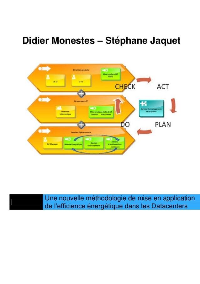 Didier Monestes – Stéphane JaquetUne nouvelle méthodologie de mise en applicationde l'efficience énergétique dans les Data...