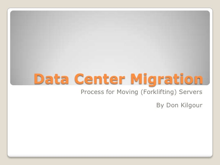 Data Center Migration Process For Moving Forklifting Servers