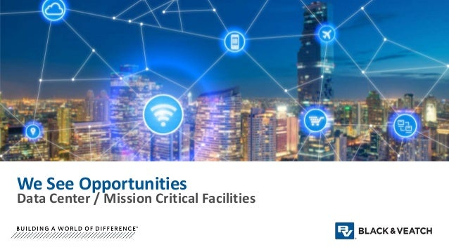 We See Opportunities Data Center / Mission Critical Facilities