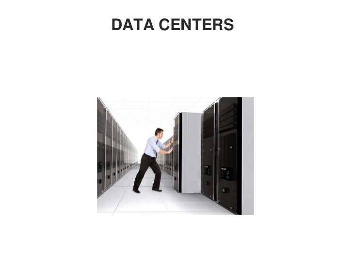 DATA CENTERS<br />