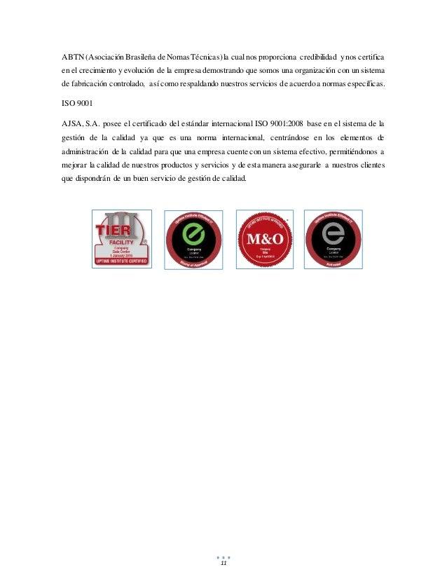 11 ABTN (Asociación Brasileña de NomasTécnicas)la cualnos proporciona credibilidad y nos certifica en el crecimiento y evo...