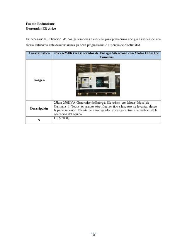 38 Fuente Redundante Generador Eléctrico Es necesario la utilización de dos generadores eléctricos para proveernos energía...