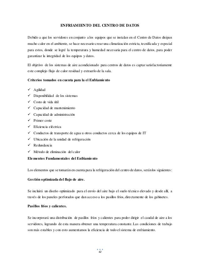 42 ENFRIAMIENTO DEL CENTRO DE DATOS Debido a que los servidores en conjunto a los equipos que se instalan en el Centro de ...