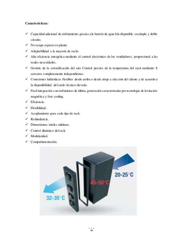 44 Características:  Capacidad adicional de enfriamiento gracias a la batería de agua fría disponible en simple y doble c...
