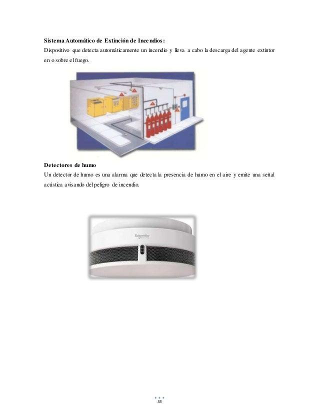 55 Sistema Automático de Extinción de Incendios: Dispositivo que detecta automáticamente un incendio y lleva a cabo la des...