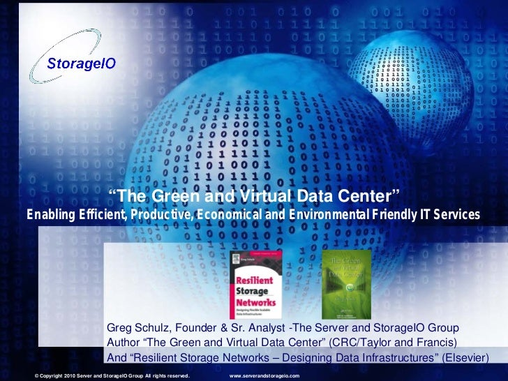 """""""The Green and Virtual Data Center""""Enabling Efficient, Productive, Economical and Environmental Friendly IT Services      ..."""