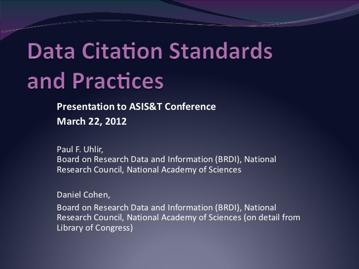Presentation to ASIS&T ConferenceMarch 22, 2012Paul F. Uhlir,Board on Research Data and Information (BRDI), NationalResear...