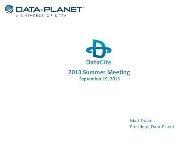2013 Summer Meeting September 19, 2013 Matt Dunie President, Data-Planet