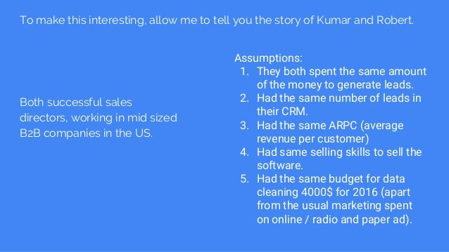 Both successful sales directors, working in mid sized B2B companies in the US. Assumptions: 1. They both spent the same am...