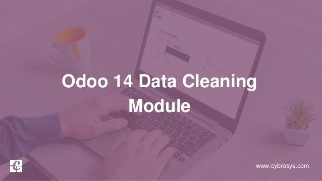 www.cybrosys.com Odoo 14 Data Cleaning Module