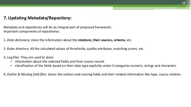 18 7. Updating Metadata/Repository: Metadata and repositories will be an integral part of proposed framework: important co...