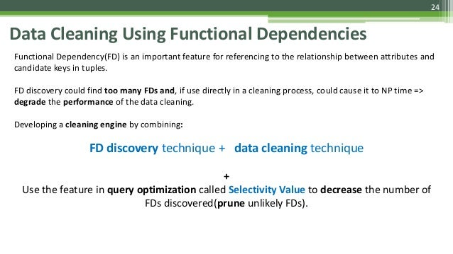 24 Data Cleaning Using Functional Dependencies Functional Dependency(FD) is an important feature for referencing to the re...