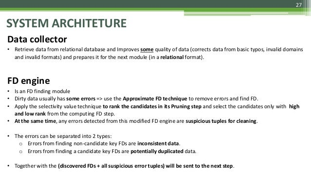 27 SYSTEM ARCHITETURE Data collector • Retrieve data from relational database and Improves some quality of data (corrects ...