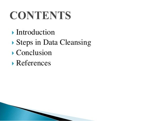  Introduction Steps in Data Cleansing Conclusion References