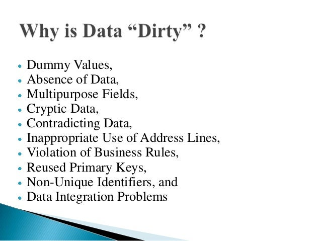 Dummy Values,Absence of Data,Multipurpose Fields,Cryptic Data,Contradicting Data,Inappropriate Use of Address Lines,Violat...