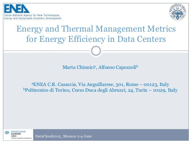 Energy and Thermal Management Metrics for Energy Efficiency in Data Centers DataCloud2015_Monaco 2-4 June Marta Chinnicia,...
