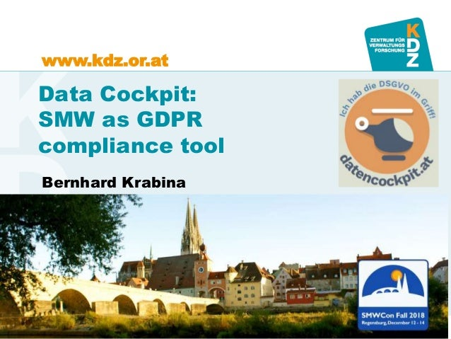 www.kdz.or.at Data Cockpit: SMW as GDPR compliance tool Bernhard Krabina