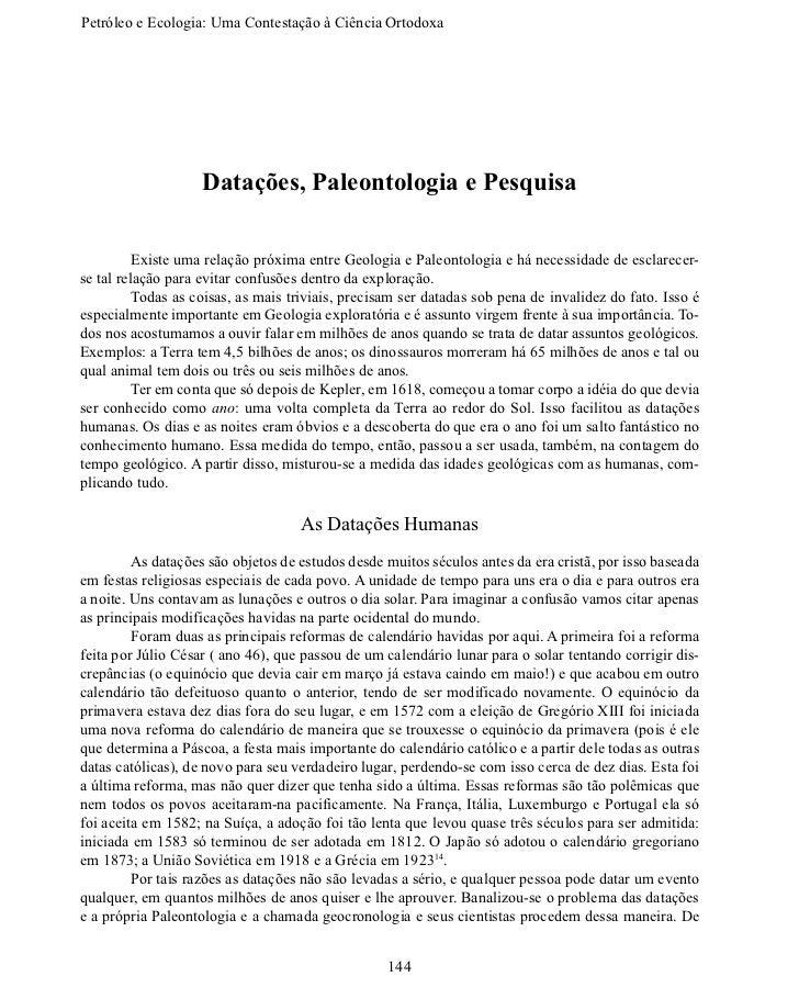 Petróleo e Ecologia: Uma Contestação àCiênciaOrtodoxa                    Datações, Paleontologia e Pesquisa         Exi...