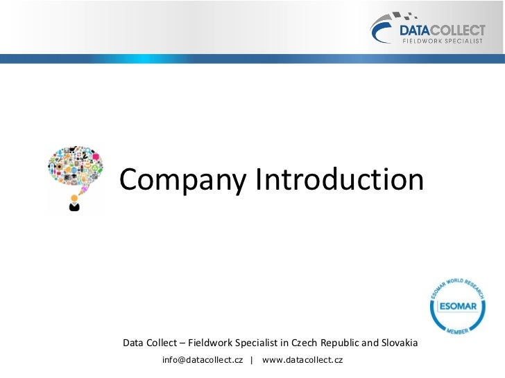 Company IntroductionData Collect – Fieldwork Specialist in Czech Republic and Slovakia        info@datacollect.cz |   www....