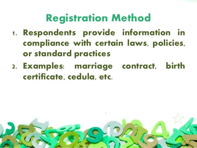 Registration Method 1. Respondents provide information in compliance with certain laws, policies, or standard practices 2....