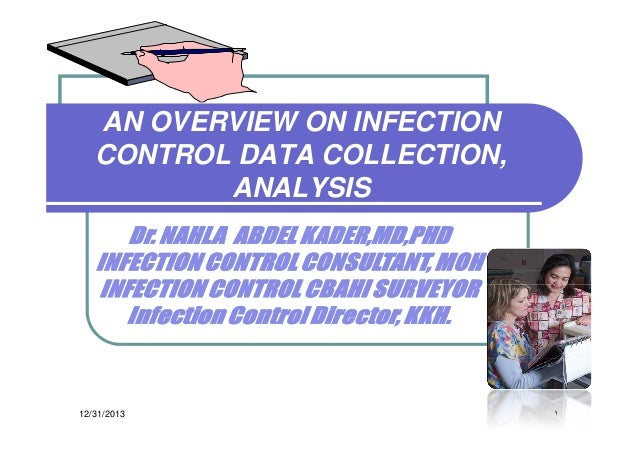 AN OVERVIEW ON INFECTION CONTROL DATA COLLECTION, ANALYSIS  12/31/2013  ١