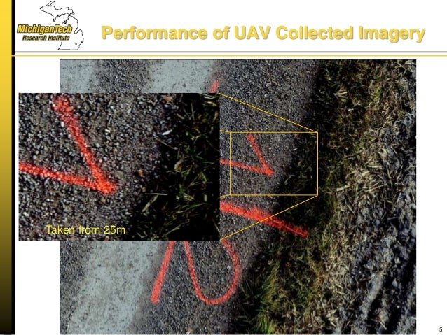 Performance of UAV Collected Imagery 5 Taken from 25m