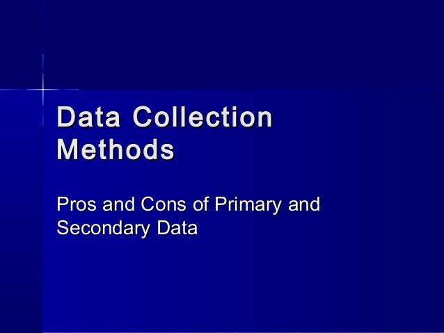 the pros and cons in using primary and secondary data • the boundaries of primary and secondary care differ among and within countries the review is based on a detailed search using key sources of literature.