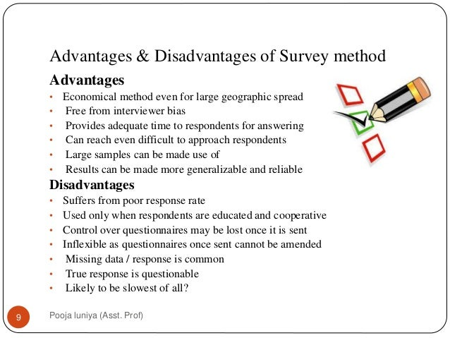 advantages and disadvantages of empirical methods of data collection All of these forms of investigation have advantages and disadvantages for example, empirical work requires enormous effort in terms of question design and fieldwork  data what other methods can you use to check for the same phenomenon  you can use both qualitative and qualitative approaches and different data collection instruments.