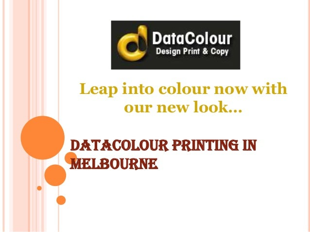 Leap into colour now with our new look… DataColour Printing In Melbourne