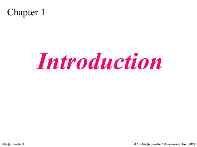 Chapter 1  Introduction  McGraw-Hill ©The McGraw-Hill Companies, Inc., 2004